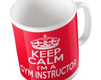 Keep calm I'm a Gym Instructor mug