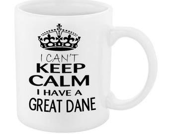 I Cant Keep Calm I Have A GREAT DANE Mug
