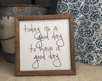 Today Is A Good Day To Have A Good Day Sign | Framed Wooden Sign| Home Sign | Denneystudio