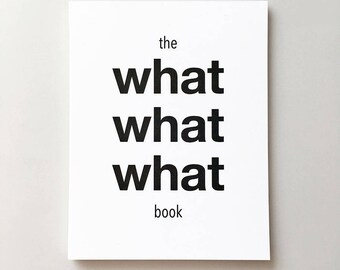 The What What What Book, Funny notepad, Notepad for questions, Best friend gift, Funny gag gift, Funny stationery, Funny gift, Curious gift