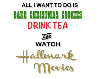 Bake Christmas Cookies, Drink Tea and Watch Hallmark Movies DXF, PdF, SVG, PNG, EpS