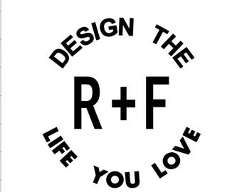 Design the R&F life you love