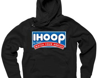 ihoop I Hoop So Please Watch Your Ankles  - Hoodie