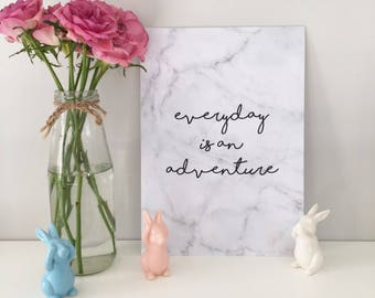 Marble background 'everyday is an adventure' monochrome quote print