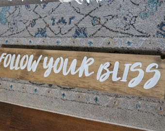 Brown Follow Your Bliss Sign- Beachy Bohemian- Boho Decor- Find Your Happiness- Blissed Out- Good Vibes
