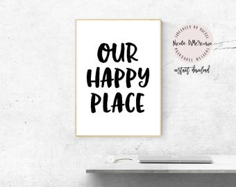 Our Happy Place, Home Decor, Instant Download, Wall Art Prints, Living Room Decor, Bedroom Decor, Bedroom Wall Decor, Kitchen Art, Printable