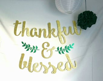 Thankful and blessed, thanksgiving banner, thankful, blessed, party banner, glitter banner, give thanks, Happy harvest, Happy Thanksgiving
