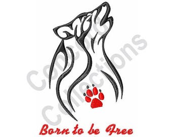 Wolf - Machine Embroidery Design, Born to be Free