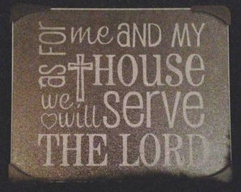 Cutting Board ~ Etched ~ As For Me and My House We Will Serve The Lord