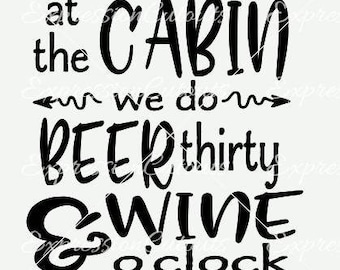 At the cabin we do beer thirty and wine o'clock SVG file