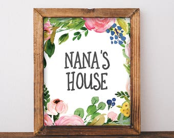 Nana's House Sign - Nana Sign - Nana Gift - Nana Print - Gift For Nana - Nana Birthday Gift - Watercolor Floral Print - Printable Wall Art