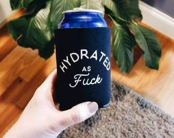 Hydrated AF can koozie | la Croix | seltzer | beer | funny bachelorette gift