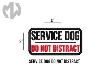 """Service Dog DO NOT DISTRACT 2"""" x 4"""" Service Dog Patch"""