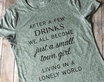 Just A Small Town Girl Ladies Tee