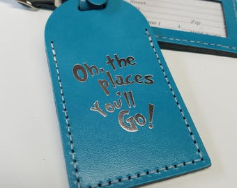 Dr. Seuss Oh the places you'll go! Luggage Tag Gifts - Traveler - Wedding - Birthday - Baby Shower & More! Handmade in the USA!