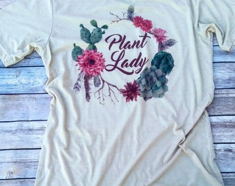 Plant Lady Shirt, Plant Lady, Cactus Shirt, Crazy Plant Lady, Succulents, Plant Lady is the New Cat Lady, Boho Women's Tee, Plant Mom,