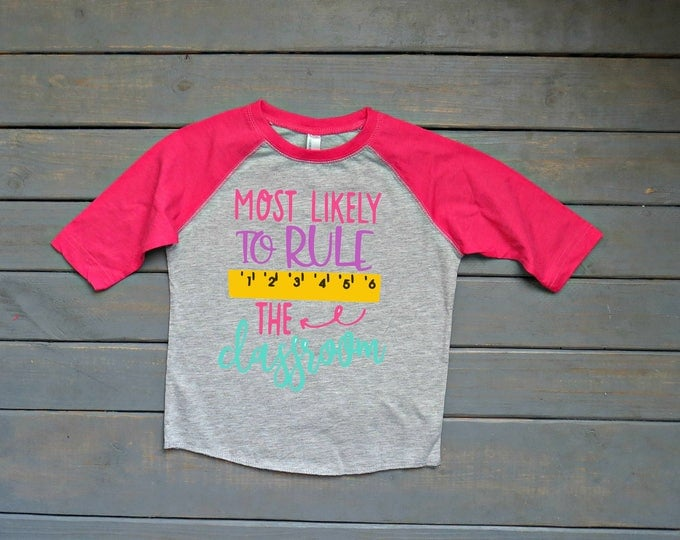 Most Likely To Rule The Classroom, Back To School Shirt, First Day of School Tee, Kids' School Shirt, Girls' School Shirt, Kindergarten Tee
