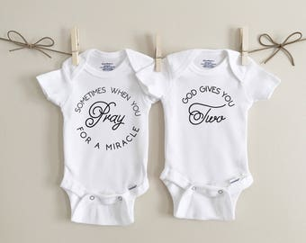 Sometimes when you pray for a miracle god gives you two, twin onesies, twin, baby onesie