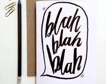 Blah Blah Blah Hand Drawn, Funny Birthday / Greetings Card