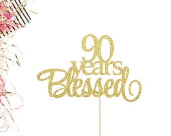 90 Years Blessed Cake Topper | 90th Birthday Cake Topper | Ninety Cake Topper | 90 | Hello 90 Cake Topper | 90 Years Loved Cake Topper