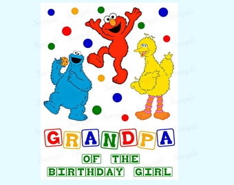 Sesame Street Birthday Iron On Shirt Transfer - Elmo Cookie Monster Big Bird tshirt printable Instant Download Grandpa of the Birthday Girl