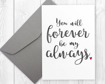 Anniversary printable card for husband or wife | You will forever be my always | romantic anniversary card for boyfriend or girlfriend