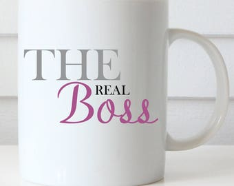 The Real Boss Coffee Mug, Boss's Day, Administrative Professionals Day Coffee Mug, Coworker Coffee Mug, Office Coffee Mug
