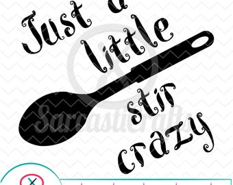 Just A Little Stir Crazy - Decor Graphics - Digital download - svg - eps - png - dxf - Cricut - Cameo - Files for cutting machines