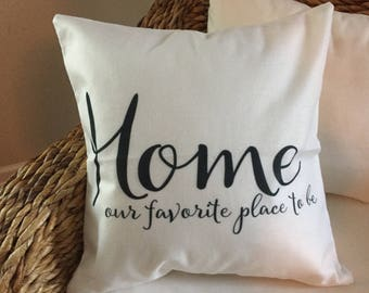 Home is our favorite place to be pillow cover - Guest pillow cover - Home decor - Throw pillow cover - Saying