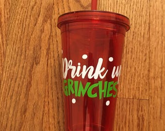 Drink up Grinches Tumbler