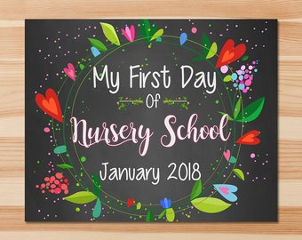 First Day of Nursery School Sign - First Day of School Sign - January 2018 - Floral Chalkboard - First Day of School Photo Prop Sign