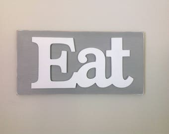 Eat sign gray and white eat sign kitchen decor
