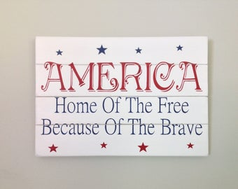 America home of the free because of the brave pallet wall art patriotic wood sign home decor military July fourth patriotic decor rustic