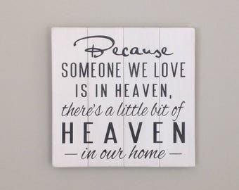 Because someone we love is in heaven, there's a little bit of heaven in our home sign bereavement sign spiritual sign farmhouse decor