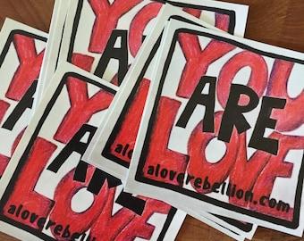 A Love Rebellion Stickers: You Are Love