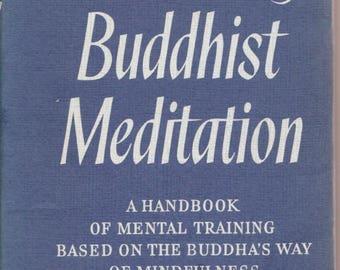 Heart of BUDDHIST MEDITATION handbook MENTAL Training Based on the Buddha's Way of Mindfulness Nyanapohika Thera 1st 1962 hardcover Buddhism