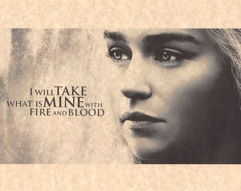 Game Of Thrones Daenerys Targaryen I Will Take What Is Mine With Fire And Blood > Emilia Clarke > Mother Of Dragons > Queen Of Meereen
