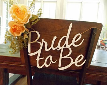 Bride toBride to Be Chair Sign-Bridal Shower Chair Sign-Bachelorette Sign-Bachelorette Party Sign-Bridal Shower Sign-Wedding Signs-Bride