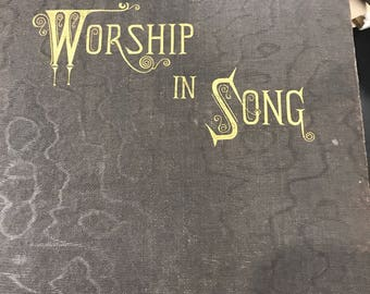 Worship in Song: A selection of hymns and tunes for the Service of the Sanctuary .
