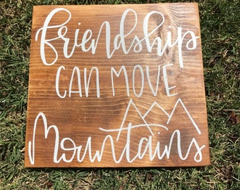 Friendship Can Move Mountians // Friend Gift // Moving Gift // Friends // Mountain Sign // Home Decor // Farmhouse Style // Tribe