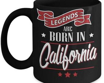 California mug-california gift-Legends are born in California-California gift for him-california gift men-California gift ideas- California