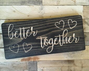 Better Together | Gift for Couple | Gift for Him | Gift for Her | Wedding | Engagement | Love | Wood Sign |