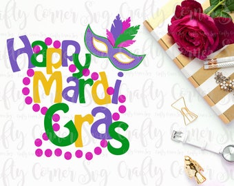 Mardi Gras SVG-Cut File-Happy Mardi Gras-Cricut-Silhouette-cute SVG-Instant Download-Digital File-New Orleans-Festival-Party-Celebration