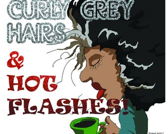 Curly Grey Hairs & Hot Flashes!
