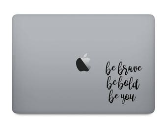 Be Brave, Be Bold, Be You for Laptop, Yeti, Ozark Trail, ORCA, RTIC, Tumbler, Rambler (Decal Only)