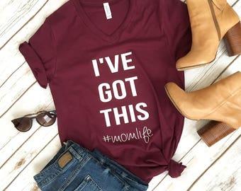 I've Got This Shirt - Mom Life shirt -  Mama Shrit - Mom Shirts - Mom Shirt - Mom Life Tshirt - Comfy mom shirt - Funny Mom Shirt - Mom Life