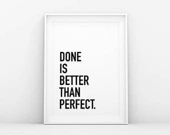 Done Is Better Than Perfect - Motivation Wall Art - Inspiration Quote - Printable Poster - Quote Print - Scandinavian Nordic Wall Art