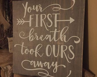 Your first breath took ours away rustic sign