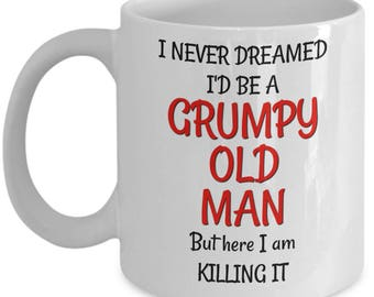 Grumpy Old Man Mug - Funny 50th Birthday Gag Gift for Men - Coffee Mugs Best Gag Gifts for Friends Dad Husband Grandpa Coworkers 60th 70th
