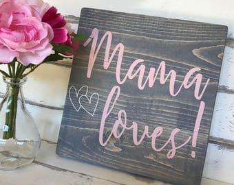 Mama Loves Gray and Pink Sign